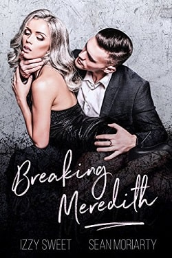 Breaking Meredith by Izzy Sweet, Sean Moriarty
