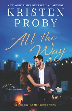 All the Way (Romancing Manhattan 1) by Kristen Proby