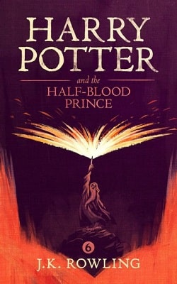 Harry Potter and the Half-Blood Prince (Harry Potter 6) by J.K. Rowling
