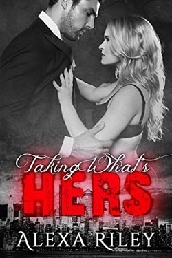 Taking What's Hers (Forced Submission 3) by Alexa Riley