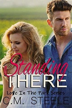 Standing There (Love in the Park 1) by C.M. Steele