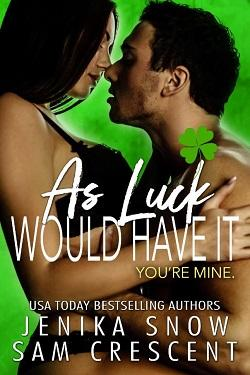 As Luck Would Have It by Jenika Snow, Sam Crescent.jpg