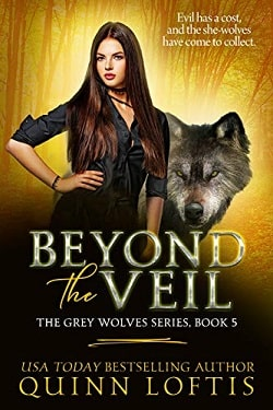 Beyond the Veil (The Grey Wolves 5) by Quinn Loftis.jpg