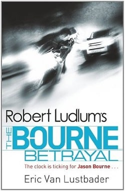 The Bourne Betrayal (Jason Bourne 5) by Robert Ludlum, Eric Van Lustbader