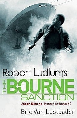 The Bourne Sanction (Jason Bourne 6) by Robert Ludlum, Eric Van Lustbader