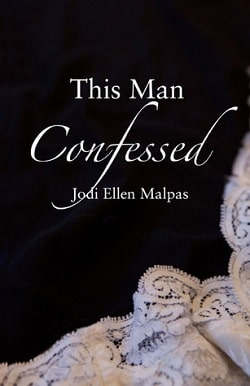 This Man Confessed (This Man 3) by Jodi Ellen Malpas