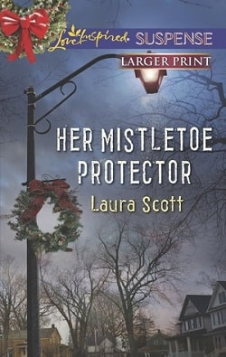 Her Mistletoe Protector by Laura Scott