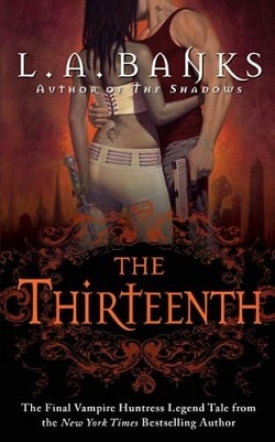 The Thirteenth (Vampire Huntress Legend 12) by L.A. Banks