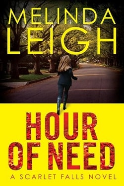 Hour of Need (Scarlet Falls 1) by Melinda Leigh