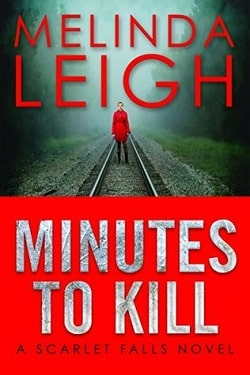 Minutes to Kill (Scarlet Falls 2) by Melinda Leigh