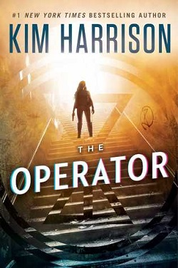 The Operator (The Peri Reed Chronicles 2) by Kim Harrison