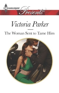 The Woman Sent to Tame Him by Victoria Parker