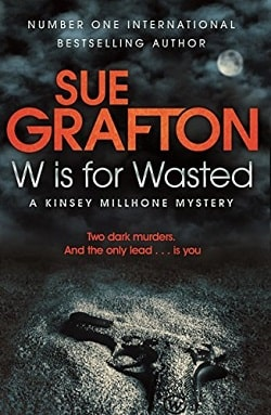 W is for Wasted (Kinsey Millhone 23) by Sue Grafton