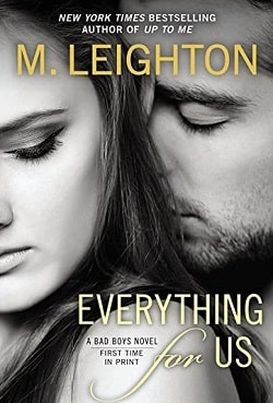 Everything for Us (The Bad Boys 3) by M. Leighton