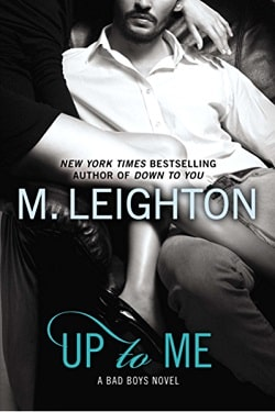 Up to Me (The Bad Boys 2) by M. Leighton