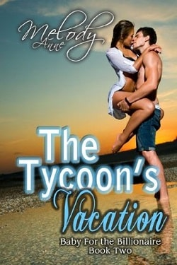 The Tycoon's Vacation (Baby for the Billionaire 2) by Melody Anne