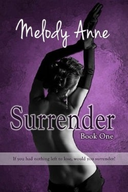 Surrender (Surrender 1) by Melody Anne