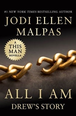 All I Am: Drew's Story by Jodi Ellen Malpas