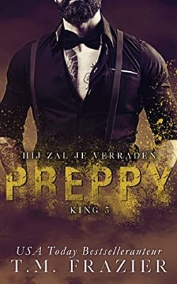 Preppy: The Life & Death of Samuel Clearwater, Part One (King 5) by T.M. Frazier