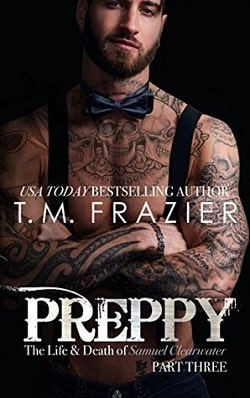 Preppy: The Life & Death of Samuel Clearwater, Part Two (King 6) by T.M. Frazier