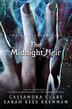 The Midnight Heir (The Bane Chronicles 4) by Cassandra Clare