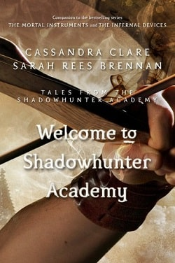Welcome to Shadowhunter Academy (Tales from Shadowhunter Academy 1) by Cassandra Clare