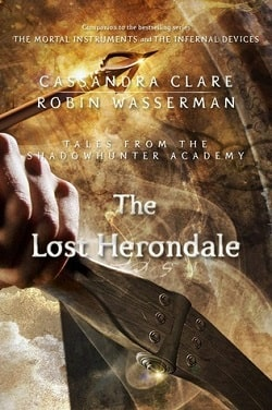 The Lost Herondale (Tales from Shadowhunter Academy 2) by Cassandra Clare