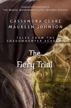 The Fiery Trial (Tales from Shadowhunter Academy 8) by Cassandra Clare