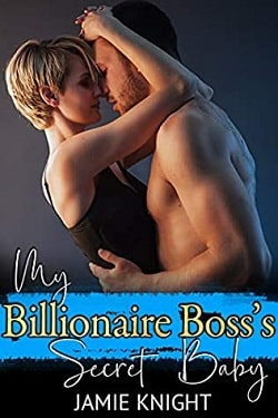 My Billionaire Boss's Secret Baby by Jamie Knight