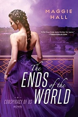 The Ends of the World (The Conspiracy of Us 3) by Maggie Hall