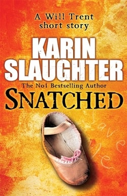 Snatched (Will Trent 5.5) by Karin Slaughter