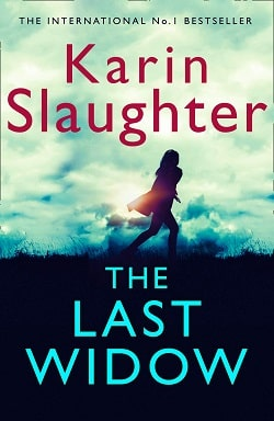 The Last Widow (Will Trent 9) by Karin Slaughter