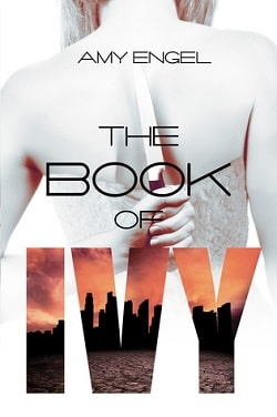 The Book of Ivy (The Book of Ivy 1) by Amy Engel