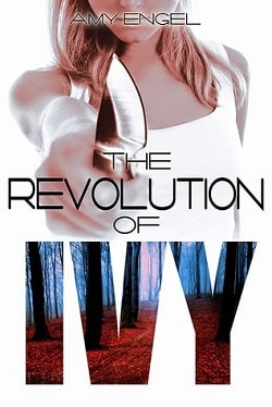 The Revolution of Ivy (The Book of Ivy 2) by Amy Engel