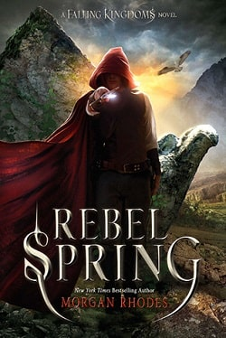 Rebel Spring (Falling Kingdoms 2) by Morgan Rhodes