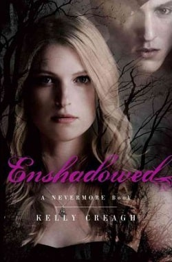 Enshadowed (Nevermore 2) by Kelly Creagh