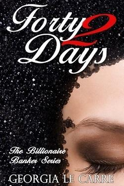 Forty 2 Days (The Billionaire Banker 2).jpg