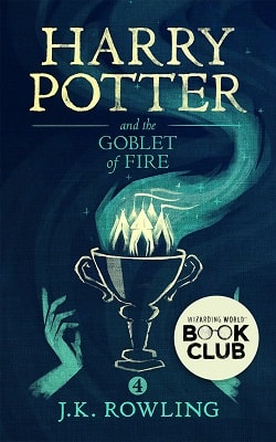 Harry Potter and the Goblet of Fire (Harry Potter 4) by J.K. Rowling