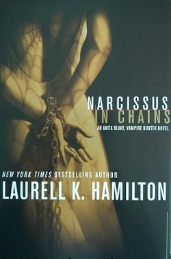 Narcissus in Chains (Anita Blake, Vampire Hunter 10) by Laurell K. Hamilton