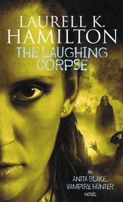 The Laughing Corpse (Anita Blake, Vampire Hunter 2) by Laurell K. Hamilton