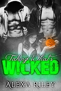Taking What's Wicked (Forced Submission 5) by Alexa Riley