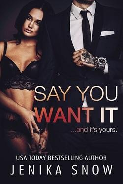 Say You Want It by Jenika Snow.jpg