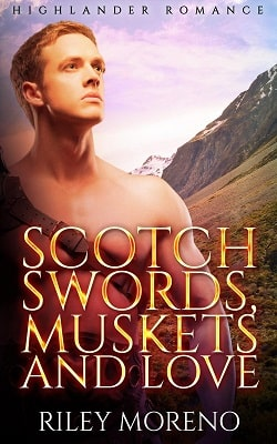 Scotch Swords, Muskets and Love by Riley Moreno.jpg