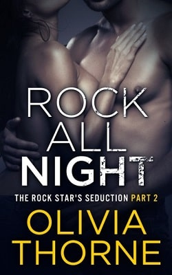 Rock All Night (The Rock Star's Seduction 2)  by Olivia Thorne.jpg