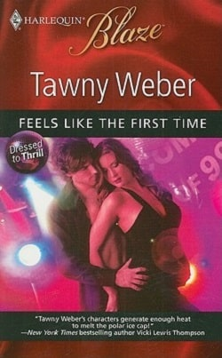 Feels Like the First Time by Tawny Weber.jpg