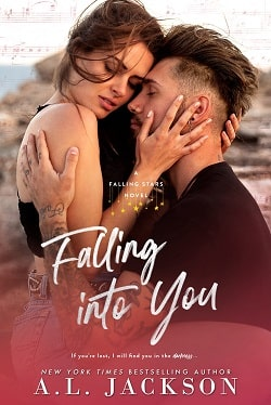 Falling into You (Falling Stars 3) by A.L. Jackson
