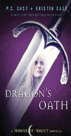 Dragon's Oath (House of Night Novellas 1) by P. C. Cast