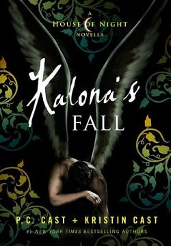 Kalona's Fall (House of Night Novellas 4) by P. C. Cast