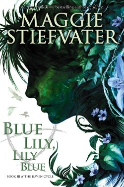 Blue Lily, Lily Blue (The Raven Cycle 3) by Maggie Stiefvater