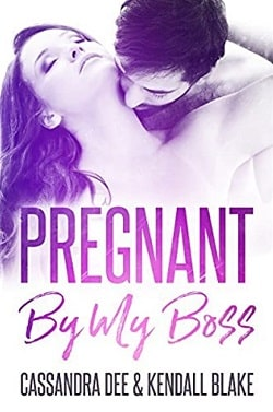 Pregnant By My Boss by Cassandra Dee, Kendall Blake
